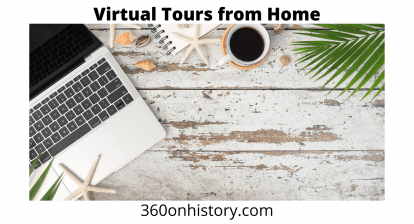 Virtual Tours from Home by 360onhistory.com