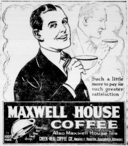 Man drinking coffee in a Maxwell House Advertisement 1921